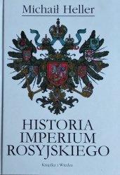 Michaił Heller • Historia Imperium Rosyjskiego
