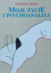 Sigmund Freud • Moje życie i psychoanaliza