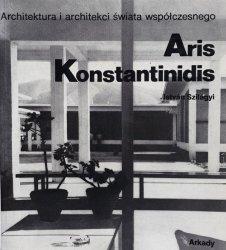 Istvan Szilagyi • Aris Konstantinidis. Architektura i architekci świata współczesnego