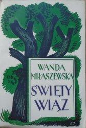 Wanda Miłaszewska • Święty wiąz. Legenda starych kątów [Kazimierz Jodzewicz, Jan Bułhak]