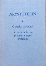 Arystoteles • O ruchu zwierząt. O poruszaniu się przestrzennym zwierząt