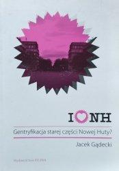 Jacek Gądecki • I love NH. Gentryfikacja starej części Nowej Huty?