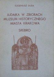 Eugeniusz Duda • Judaika w zbiorach Muzeum Historycznego Miasta Krakowa. Srebro