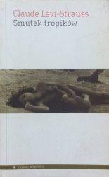 Claude Levi-Strauss • Smutek tropików