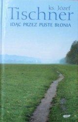 Józef Tischner • Idąc przez puste Błonia