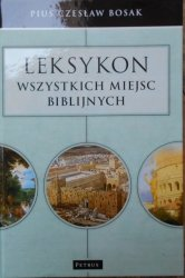 Pius Czesław Bosak • Leksykon wszystkich miejsc biblijnych