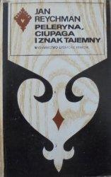 Jan Reychman • Peleryna, ciupaga i znak tajemny [Seria Tatrzańska]