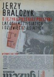 Jerzy Bralczyk • O języku polskiej polityki lat osiemdziesiątych i dziewięćdziesiątych