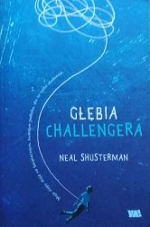 Neal Shusterman • Głębia Challengera
