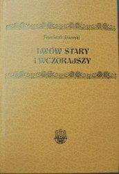 Franciszek Jaworski • Lwów stary i wczorajszy