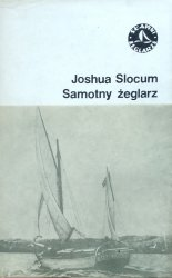 Joshua Slocum • Samotny żeglarz