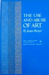 Jacques Barzun • The Use and Abuse of Art