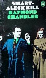 Raymond Chandler • Smart-Aleck Kill