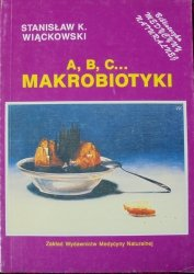 Stanisław K. Wiąckowski • ABC makrobiotyki [makrobiotyka]