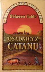 Rebeccca Gable • Osadnicy z Catanu [Wikingowie]