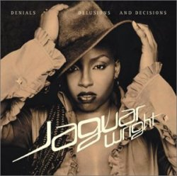 Jaguar Wright • Denials Delusions and Decisions • CD