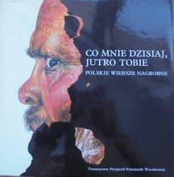 Jacek Kolbuszewski • Co mnie dzisiaj, jutro tobie. Polskie wiersze nagrobne