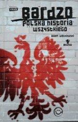 Adam Węgłowski • Bardzo polska historia wszystkiego
