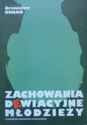Bronisław Urban • Zachowania dewiacyjne młodzieży
