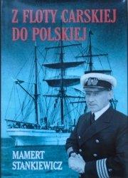 Mamert Stankiewicz • Z floty carskiej do polskiej
