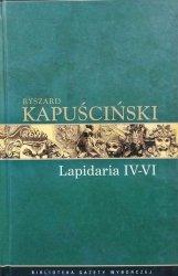 Ryszard Kapuściński • Lapidaria IV-VI