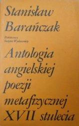 Stanisław Barańczak • Antologia angielskiej poezji metafizycznej XVII stulecia