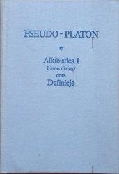 Pseudo-Platon • Alkibiades I i inne dialogi oraz Definicje