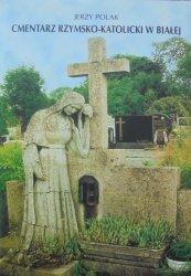Jerzy Polak • Cmentarz Rzymsko-Katolicki w Białej