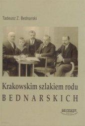 Tadeusz Zygmunt Bednarski • Krakowskim szlakiem rodu Bednarskich