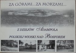 Za górami... za morzami... • Z dziejów Adampola polskiej wioski pod Bosforem