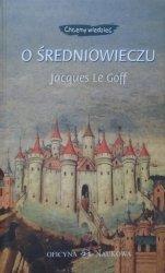 Jacques Le Goff • O średniowieczu