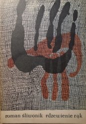 Roman Śliwonik • Rdzewienie rąk [Józef Wilkoń]