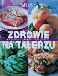 Zdrowie na talerzu. Lecznicze właściwości potraw • Reader's Digest