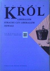 Marcin Król • Liberalizm strachu czy liberalizm odwagi [Demokracja. Filozofia i praktyka]