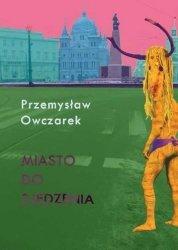 Przemysław Owczarek • Miasto do zjedzenia