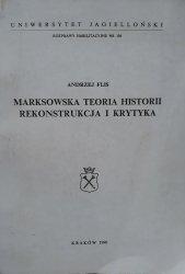 Andrzej Flis • Marksowska teoria historii. Rekonstrukcja i krytyka [dedykacja autorska]