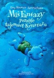 Ewa Karawan-Jastrzębska • Miś Fantazy poznaje tajemnicę kryształu