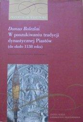 Przemysław Wiszewski • Domus Bolezlai. W poszukiwaniu tradycji dynastycznej Piastów (do około 1138 roku)