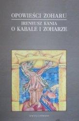 Ireneusz Kania • O Kabale i Zoharze. Opowieści Zoharu