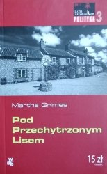 Martha Grimes • Pod Przechytrzonym Lisem