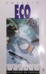 Umberto Eco • Drugie zapiski na pudełku od zapałek 1991-1993