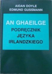 Aidan Doyle, Edmund Gussmann • An Ghaeilge. Podręcznik języka irlandzkiego