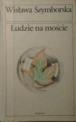 Wisława Szymborska • Ludzie na moście [1986, wydanie 1.]