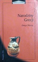 Oswyn Murray • Narodziny Grecji