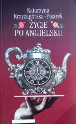 Katarzyna Krzyżagórska-Pisarek  • Życie po angielsku