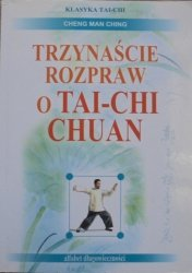 Cheng Man Ching • Trzynaście rozpraw o Tai-chi Chuan