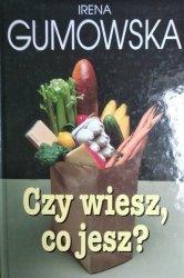 Irena Gumowska • Czy wiesz, co jesz?