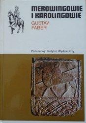 Gustav Faber • Merowingowie i Karolingowie