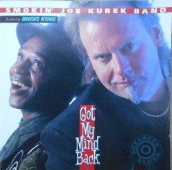 Smokin' Joe Kubek Band & Bnois King • Got My Mind Back • CD