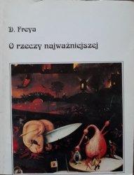 D. Freya • O rzeczy najważniejszej